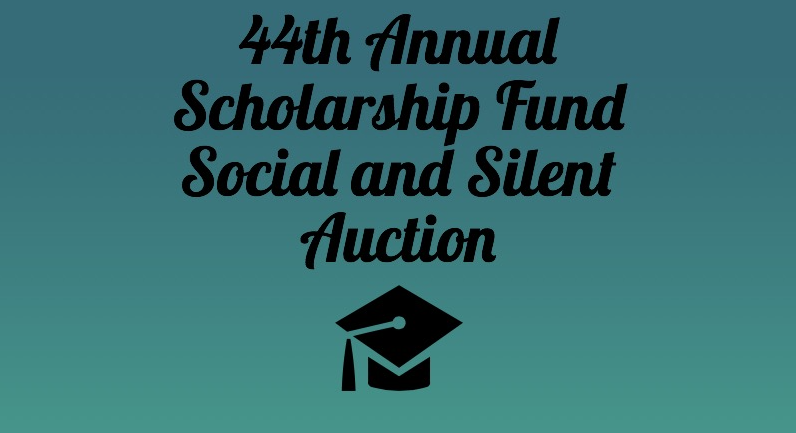 44th Annual Scholarship Fund Social and Silent Auction